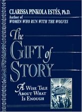 The Gift of Story: A Wise Tale About What is Enoug