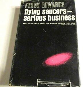 FLYING SAUCERS: SERIOUS BUSINESS Frank Edwards, 1966-HC/DJ Pub by Lyle Stuart