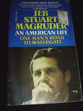 Jeb Stuart Magruder An American Life One Man' Road To Watergate 1975 Paperback