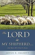 The Lord Is My Shepherd... : And That's All I Need to Know by Joyce E....
