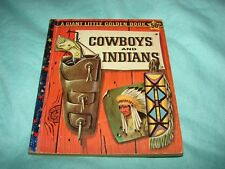 """VINTAGE CHILDREN'S BOOK A GIANT LITTLE GOLDEN BOOK """"COWBOYS AND INDIANS"""" 1958"""