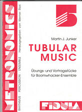 Martin J. Junker Tubular Music Übungen & Vortragsstücke f. Boomwhacker- Ensemble