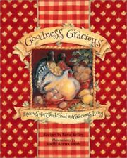 Goodness Gracious: Recipes for Good Food and Graci