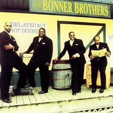 Delayed but Not Denied by The Bonner Brothers (CD, Feb-2002, Malaco)
