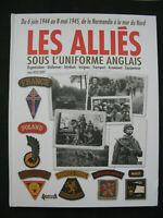 39/45 Livre les alliés sous l'uniforme anglais Hisoire & collections WWII