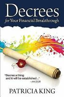 Decrees for Your Financial Breakthrough: Decree a Thing and It Will Be Establish
