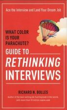 What Color Is Your Parachute? Guide to Rethinking Interviews : Ace the...