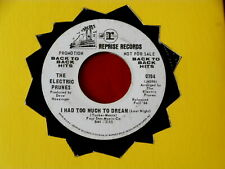 ELECTRIC PRUNES~ I HAD TOO MUCH TO DREAM~ SHIP LABEL~ RARE~ PROMO~ VG~ POP 45