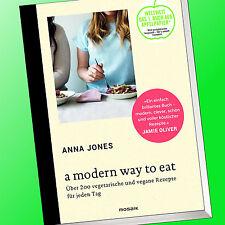 Anna Jones | A MODERN WAY TO EAT | 200 Vegetarische und Vegane Rezepte (Buch)