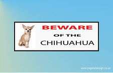 BEWARE OF THE CHIHUAHUA Dog Puppy Pet Vinyl Sticker C099
