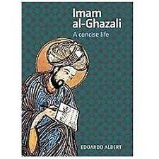 Imam al-Ghazali: A Concise Life