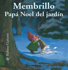 Membrillo: Papá Noel del jardÃn (Bichitos curiosos series) (Spanish Edition)
