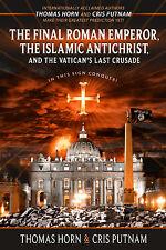 THE FINAL ROMAN EMPEROR, THE ISLAMIC ANTICHRIST... by Thomas Horn & Cris Putnam