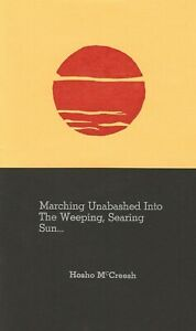 """HOSHO McCREESH """"MARCHING UNABASHED INTO THE WEEPING SUN"""" BOTTLE OF SMOKE 2008"""