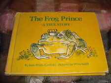 The Frog Prince ~ A True Story, Jane White Canfield, Winn Smith, 1970 HC