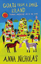 Goats from a Small Island: Grabbing Mallorcan Life by the Horns, Nicholas, Anna,