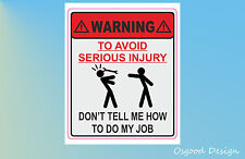 To Avoid Injury Don't Tell Me How To Do My Job Tool Box Sticker Funny D005