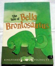 The Tale of Bella Brontosaurus (Kingfisher Foldout