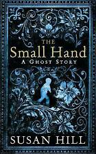 The Small Hand: A Ghost Story (The Susan Hill Collection), Hill, Susan, Very Goo