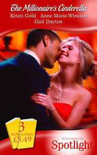 Gold/Winston/Dayton The Millionaire's Cinderella (Mills & Boon Spotlight) Very G