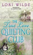 The True Love Quilting Club (Twilight, Texas) by Lori Wilde