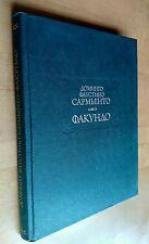 Faustino Sarmiento  - Facundo -  Argentina History In  Russian 1988
