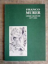 Franco Murer opere grafiche 1977-1991