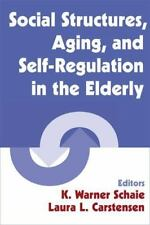 Social Structures, Aging, And Self-regulation in the Elderly (Societal Impact on