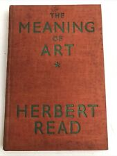 The Meaning of Art - Herbert Read - First Edition - 1931 - Vintage Hardback