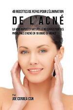 48 Recettes de Repas Pour l'elimination de L'acne : La Voie Rapide et...