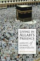 Living in Allah's Presence: Aspects of Islamic Spirituality