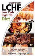 Lchf Low Carb High Fat Diet & Cookbook Your Guides Recipes  by Roongruangsri War