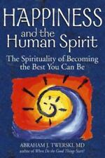 Happiness and the Human Spirit: The Spirituality of Becoming the Best Person You
