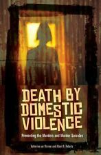 Death by Domestic Violence: Preventing the Murders and Murder-Suicides (Hardback