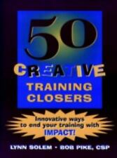 50 Creative Training Closers: Innovative Ways to End Your Training-ExLibrary