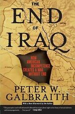 The End of Iraq by Peter W. Galbraith (2007, Paperback)