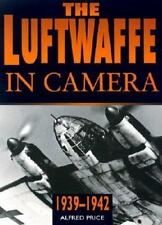 New Luftwaffe in Camera : The Years of Victory, 1939-1942 by Alfred Price