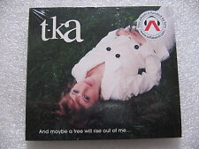 CD DIGIPACK T-KA - AND MAYBE A TREE WILL ... EDITION LIMITEE  / neuf & scellé