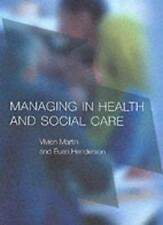 Managing in Health and Social Care,Vivien Martin, Julie Charlesworth, Euan Hend