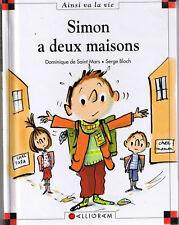 Simon a deux maisons * Dominique de Saint Mars *  Max et lili 72 calligram ainsi