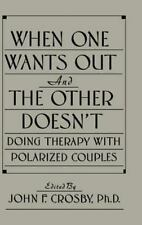 When One Wants Out And The Other Doesn't: Doing Therapy With Polarized Couples