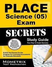 PLACE Science 05 Exam Secrets Study Guide: PLACE Test Review for the Program f