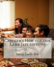 NEW Carolyn's How to Cook Lamb [1st edition] by James Lorin Belt