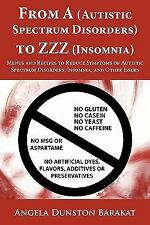 From a to Zzz : Menus and Recipes to Reduce Symptoms of Autistic Spectrum...