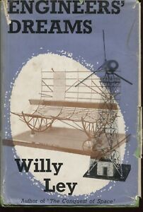 Engineers' Dreams by Willy Ley First Edition Hardback