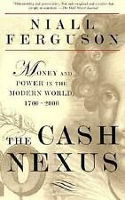 The Cash Nexus : Economics and Politics from the Age of Warfare Through the...