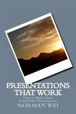 Presentations That Work : How to Make Great PowerPoint Presentations by...