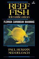 Reef Fish Identification 4th Edition : Florida, Caribbean, Bahamas: By Humann...