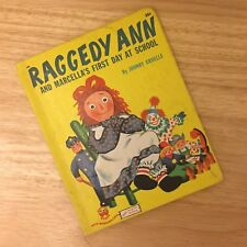 Raggedy Ann and Marcellas First Day of School by Johnny Gruelle 1952 Wonder Book