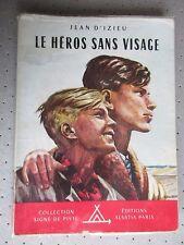 """SCOUTISME.SIGNE DE PISTE.""""LE HEROS SANS VISAGE"""" J. DIZIEU. ILLUST.JOUBERT.T.B.E"""